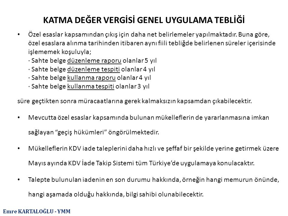 Emre KARTALOĞLU - YMM KDV TEVKİFATI (Kısmi Tevkifat) - Payları Borsa İstanbul (BİST)A.Ş.nde işlem gören şirketler, - Kalkınma ve yatırım ajansları.