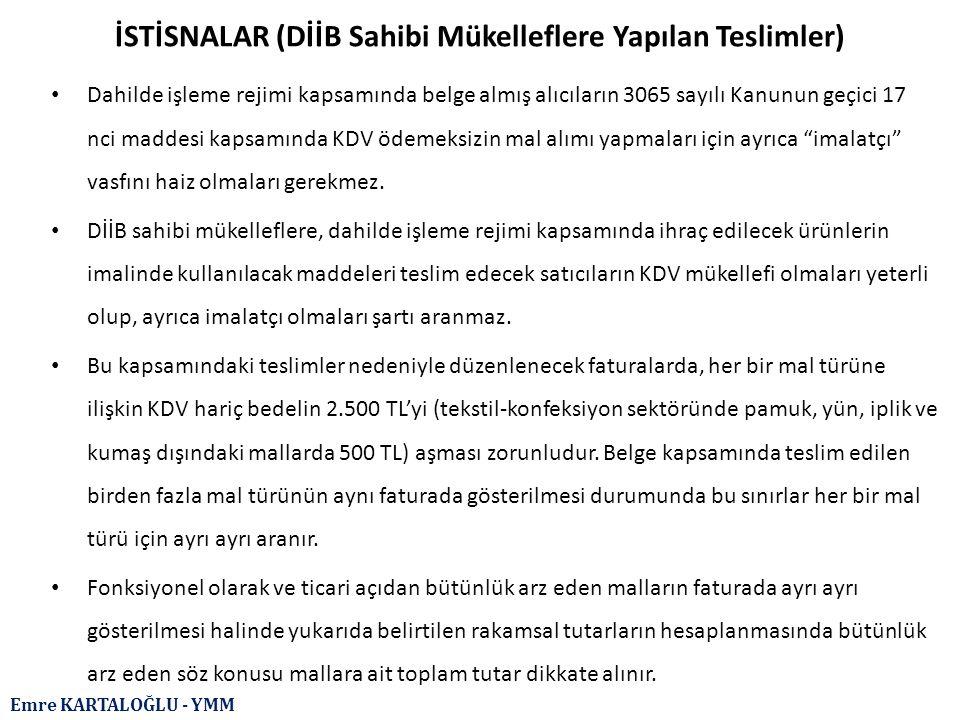 Emre KARTALOĞLU - YMM İSTİSNALAR (DİİB Sahibi Mükelleflere Yapılan Teslimler) Dahilde işleme rejimi kapsamında belge almış alıcıların 3065 sayılı Kanu
