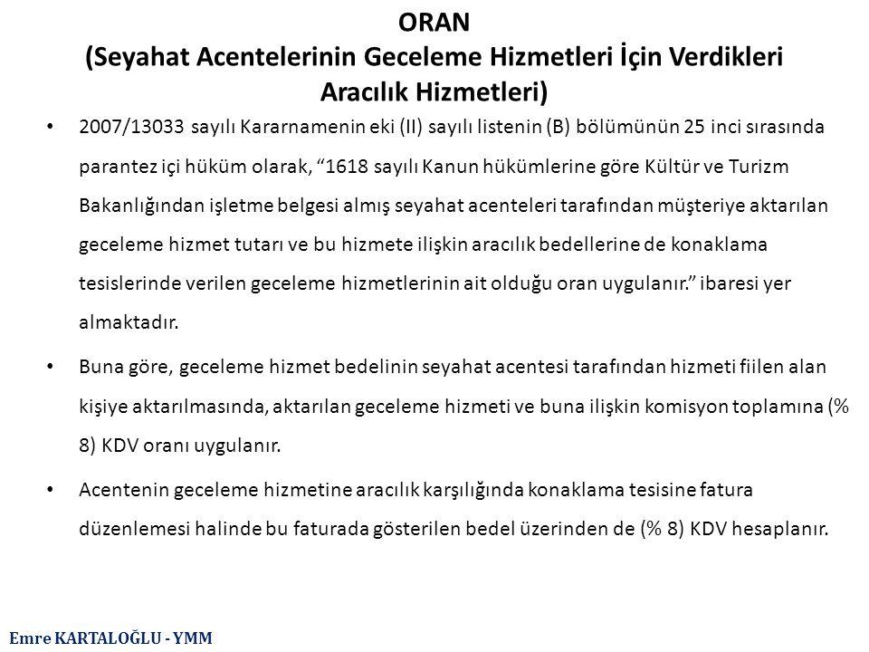 Emre KARTALOĞLU - YMM ORAN (Seyahat Acentelerinin Geceleme Hizmetleri İçin Verdikleri Aracılık Hizmetleri) 2007/13033 sayılı Kararnamenin eki (II) say