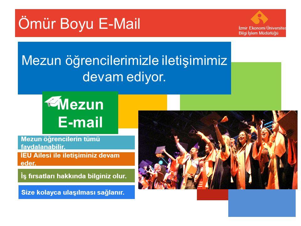 Your company name Your Logo Ömür Boyu E-Mail İzmir Ekonomi Üniversitesi Bilgi İşlem Müdürlüğü Mezun öğrencilerimizle iletişimimiz devam ediyor. Mezun