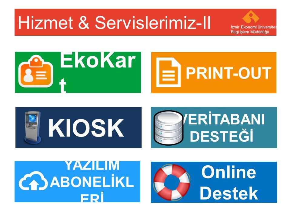 Your company name Your Logo Hizmet & Servislerimiz-III İzmir Ekonomi Üniversitesi Bilgi İşlem Müdürlüğü LABORATUVARLA R EMAX DUYURU SİSTEMİ WEB SAYFALARIMIZ http://comp.ieu.edu.tr http://itsupport.ieu.edu.tr ÖMÜR BOYU E-Mail