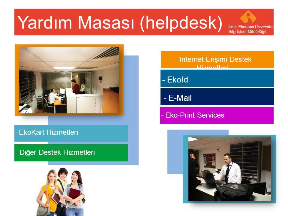 Your company name Your Logo Yardım Masası (helpdesk) İzmir Ekonomi Üniversitesi Bilgi İşlem Müdürlüğü - Internet Erişimi Destek Hizmetleri - Diğer Des