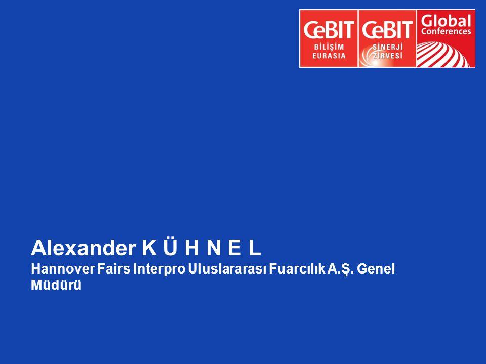 Alexander K Ü H N E L Hannover Fairs Interpro Uluslararası Fuarcılık A.Ş. Genel Müdürü