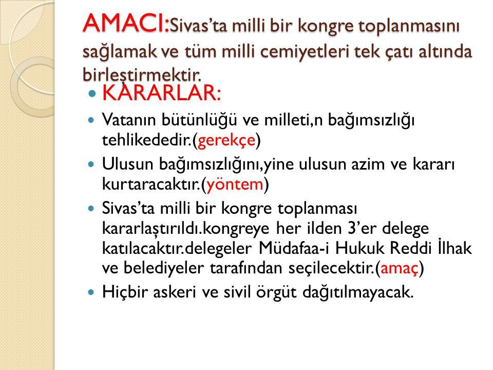 Amasya genelgesi (22 haziran 1919) Mustafa kemal paşa Amasya'da tüm ulusa önemli bir genelge yayınladı.Ali Fuat Paşa,Rauf bey,Refet Bey'in genelgenin