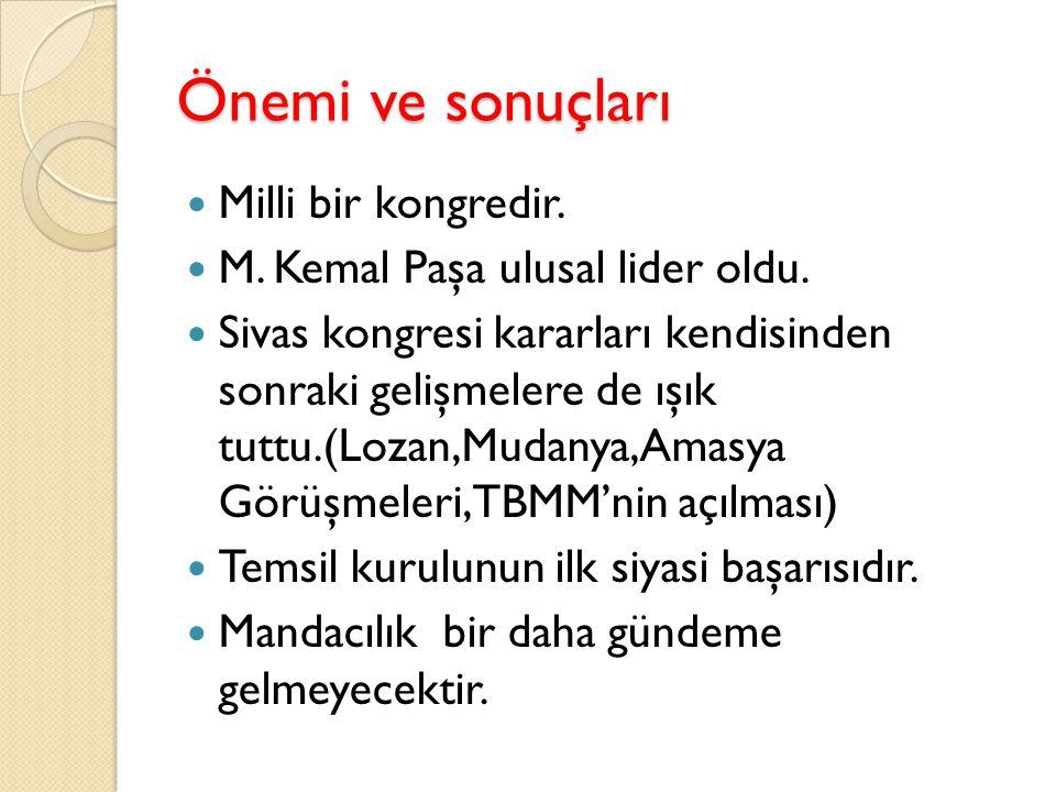 Kararlar: Erzurum Kongresi'nde alınan kararlar aynen kabul edilerek tüm ulusa mal edildi. Anadolu ve Trakya'daki tüm cemiyetler Anadolu ve Rumeli Müda