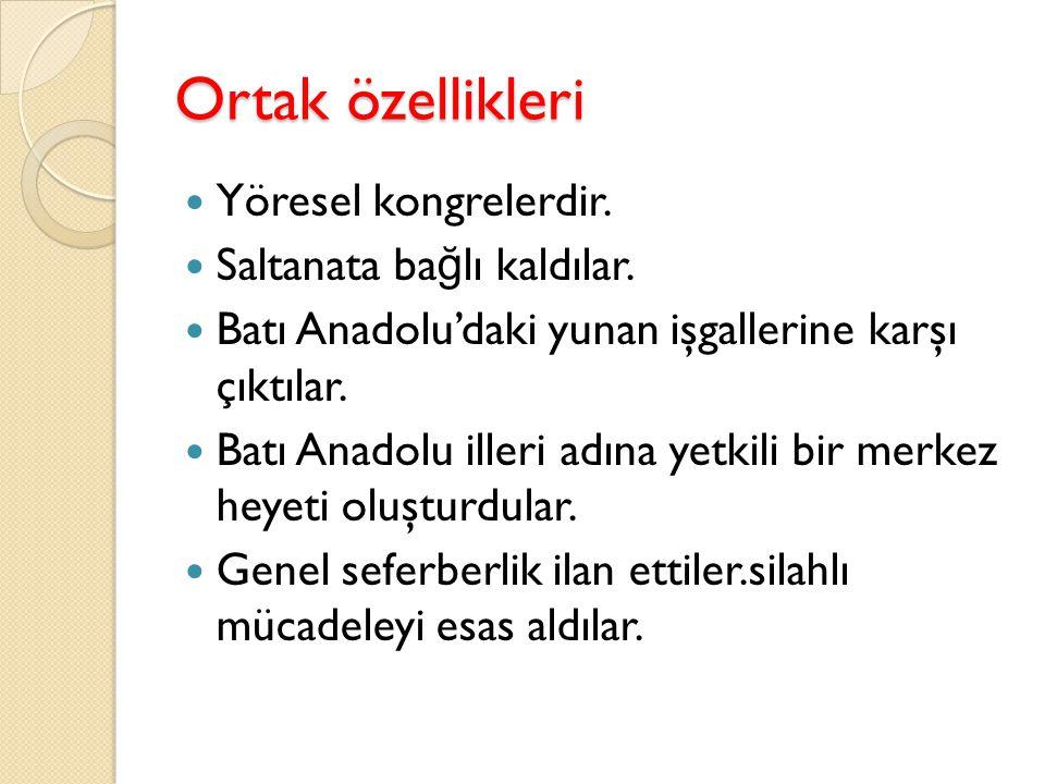 Di ğ er kongreler 1.Balıkesir kongresi 2. Alaşehir kongresi 3.