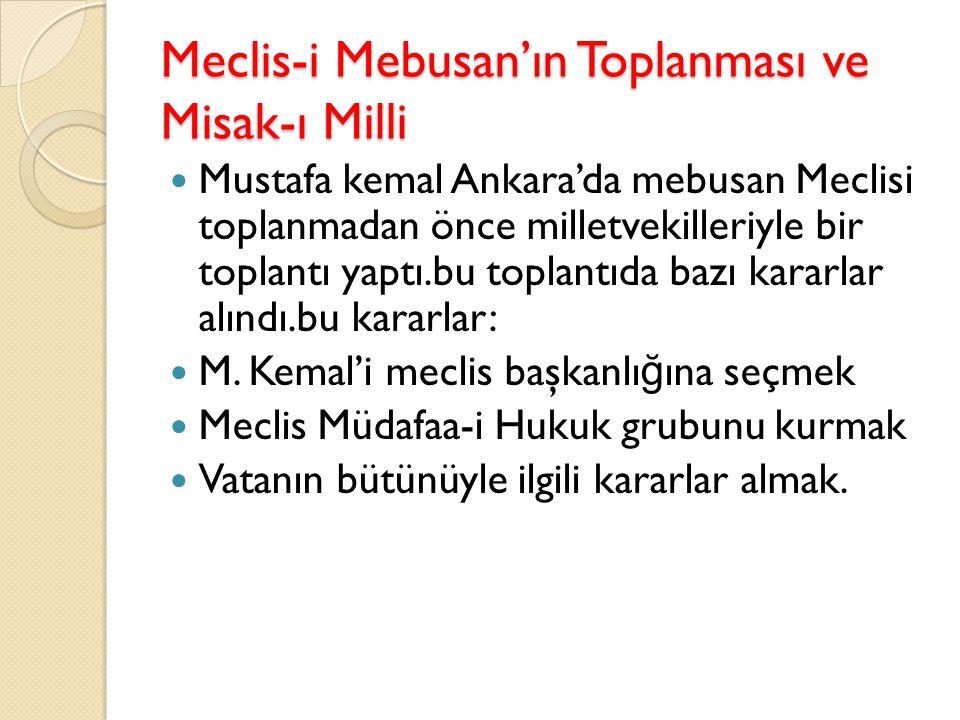 Temsil kurulunun Ankara'ya gelmesi M.Kemal'in Ankara'yı merkez olarak seçmesinin nedenleri şunlardır: İ stanbul'a yakın olması Cephelere yakın olması
