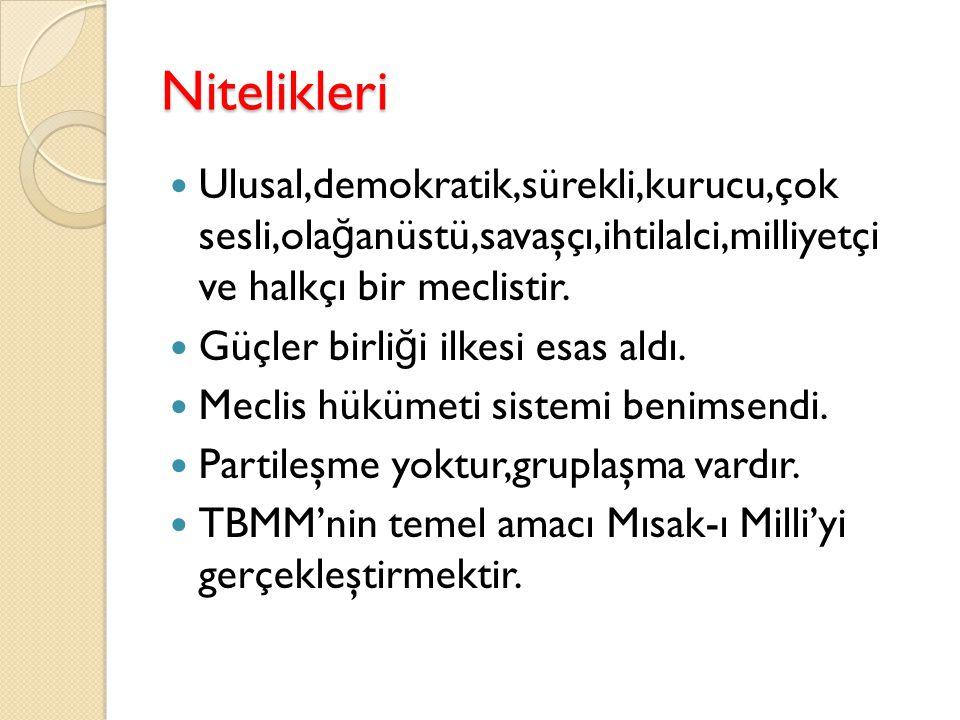 TBMM'N İ N AÇILMASI (23N İ SAN 1920-1 N İ SAN 1923) ÖNEM İ : Türk tarihinde milli egemenlik tam olarak ilk kez gerçekleştirildi. Yeni Türk devletinin