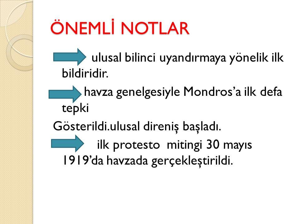 HAVZA GENELGES İ (28 MAYIS 1919) Mustafa Kemal Paşa,havza'da ülkedeki tüm askeri ve sivil makamlara genelge yayınlayarak: İ şgallerin protesto edilmes