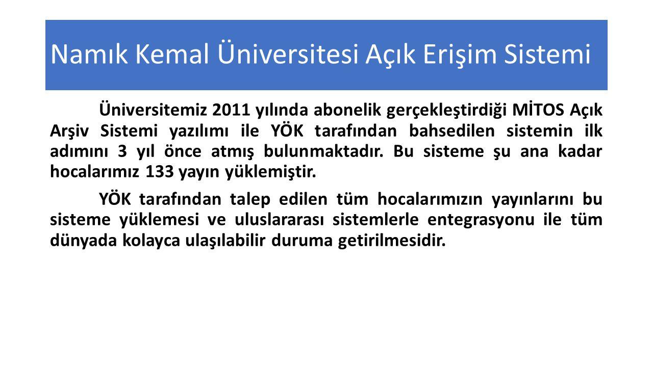 Namık Kemal Üniversitesi Açık Erişim Sistemi Üniversitemiz 2011 yılında abonelik gerçekleştirdiği MİTOS Açık Arşiv Sistemi yazılımı ile YÖK tarafından bahsedilen sistemin ilk adımını 3 yıl önce atmış bulunmaktadır.