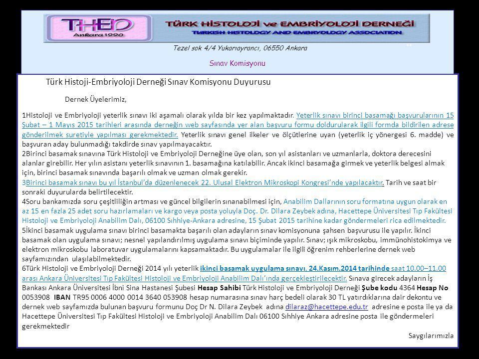 Türk Histoji-Embriyoloji Derneği Sınav Komisyonu Duyurusu Sayın Dernek Üyelerimiz, 1Histoloji ve Embriyoloji yeterlik sınavı iki aşamalı olarak yılda bir kez yapılmaktadır.