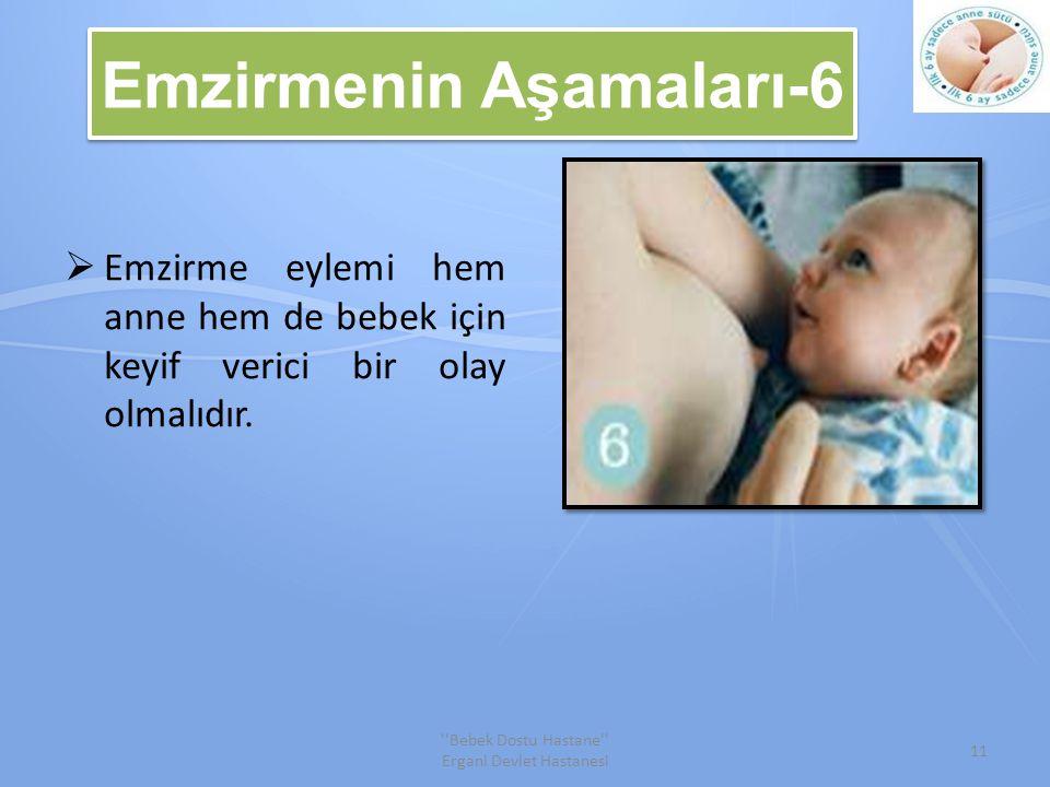 Emzirmenin Aşamaları-6  Emzirme eylemi hem anne hem de bebek için keyif verici bir olay olmalıdır.