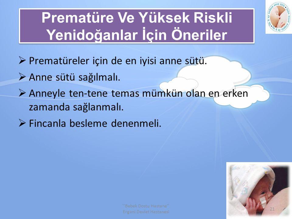 Prematüre Ve Yüksek Riskli Yenidoğanlar İçin Öneriler  Prematüreler için de en iyisi anne sütü.