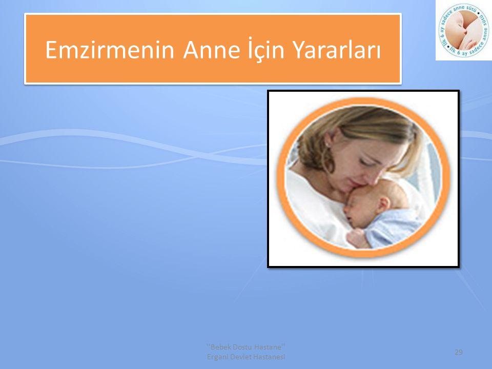 Emzirmenin Anne İçin Yararları 29 Bebek Dostu Hastane Ergani Devlet Hastanesi