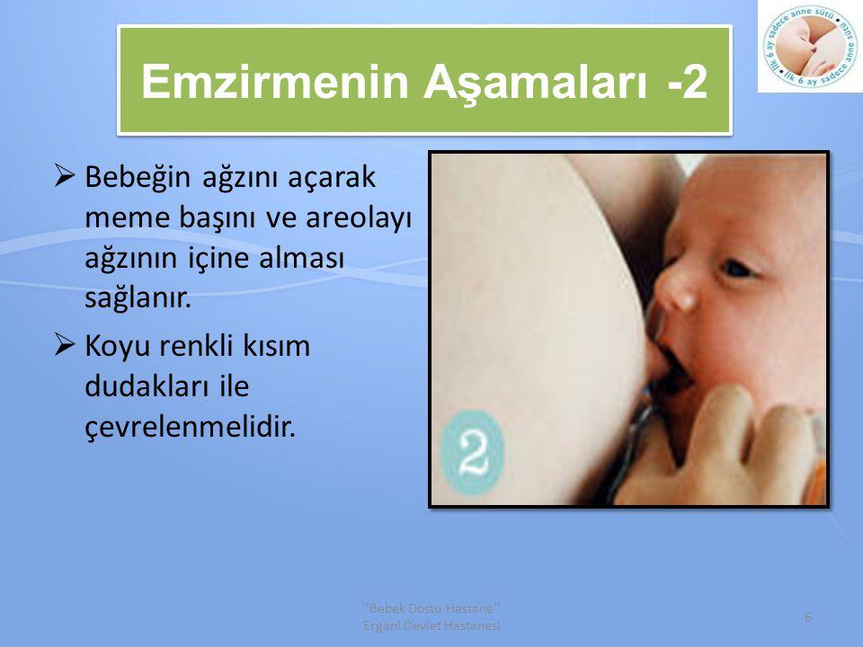 Emzirmenin Aşamaları -2  Bebeğin ağzını açarak meme başını ve areolayı ağzının içine alması sağlanır.