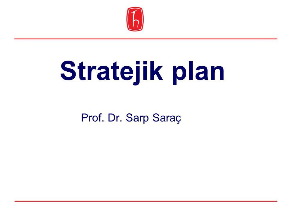 Stratejik plan Prof. Dr. Sarp Saraç