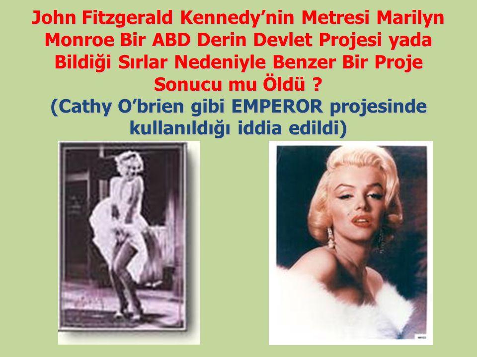John Fitzgerald Kennedy'nin Metresi Marilyn Monroe Bir ABD Derin Devlet Projesi yada Bildiği Sırlar Nedeniyle Benzer Bir Proje Sonucu mu Öldü ? (Cathy