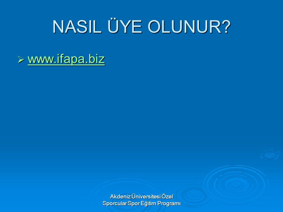 Akdeniz Üniversitesi Özel Sporcular Spor Eğitim Programı NASIL ÜYE OLUNUR?  www.ifapa.biz www.ifapa.biz