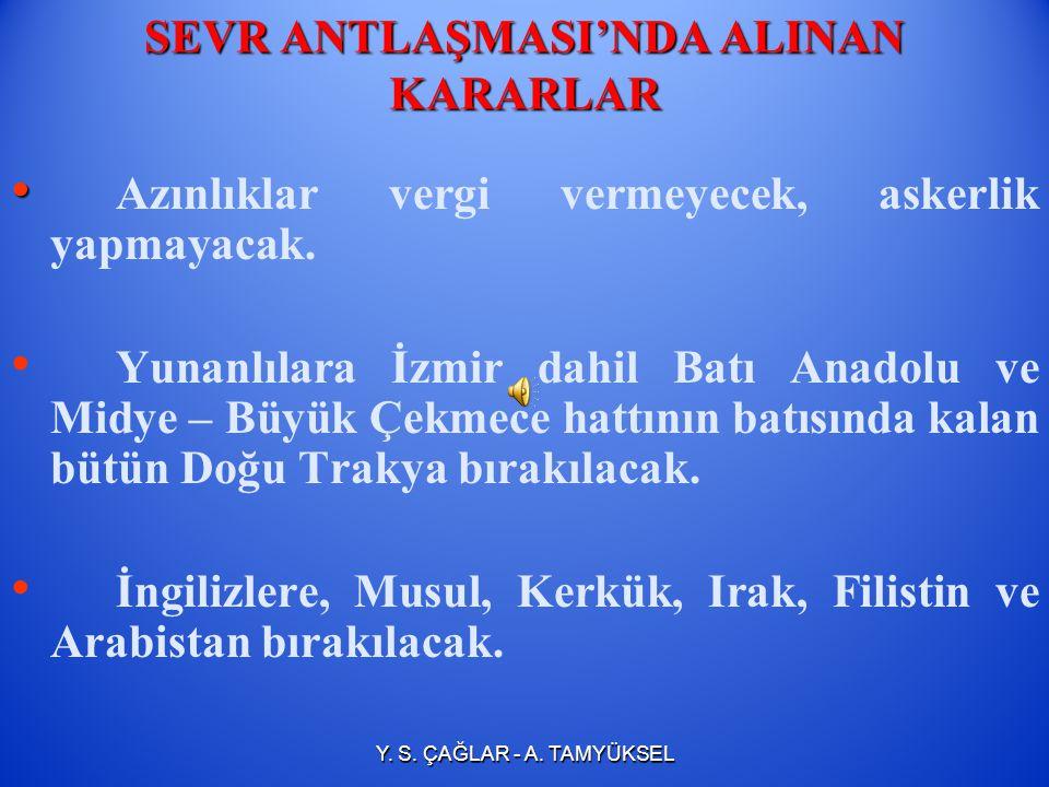 Osmanlı Devleti İstanbul ve Orta Anadolu'da küçük bir bölgeyle sınırlandırılacak.