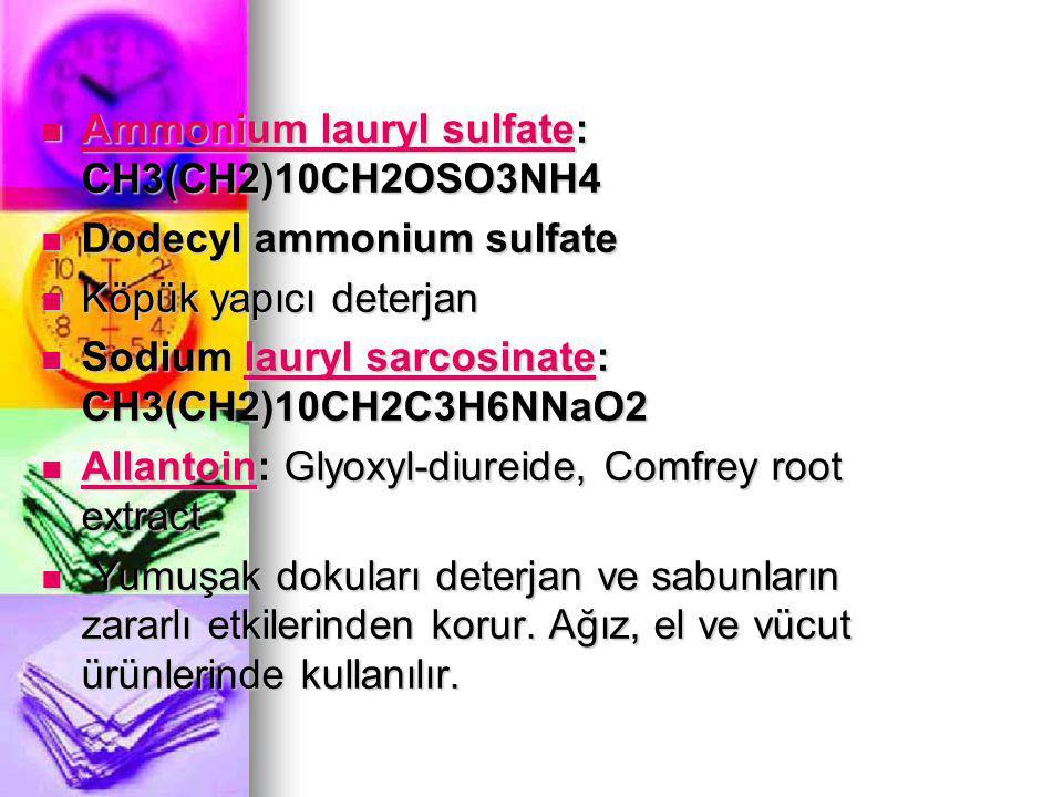 Ammonium lauryl sulfate: CH3(CH2)10CH2OSO3NH4 Ammonium lauryl sulfate: CH3(CH2)10CH2OSO3NH4 Ammonium lauryl sulfate Ammonium lauryl sulfate Dodecyl am