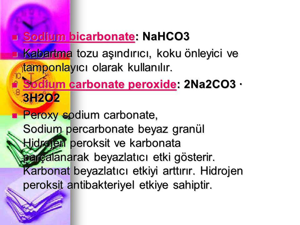 Sodium bicarbonate: NaHCO3 Sodium bicarbonate: NaHCO3 Sodium bicarbonate Sodium bicarbonate Kabartma tozu aşındırıcı, koku önleyici ve tamponlayıcı olarak kullanılır.