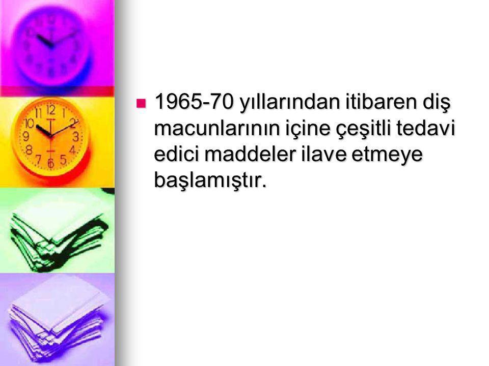 1965-70 yıllarından itibaren diş macunlarının içine çeşitli tedavi edici maddeler ilave etmeye başlamıştır.