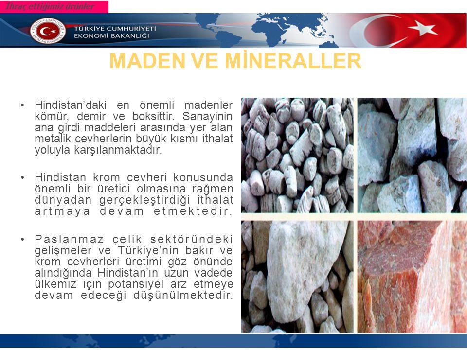 Hindistan'daki en önemli madenler kömür, demir ve boksittir.