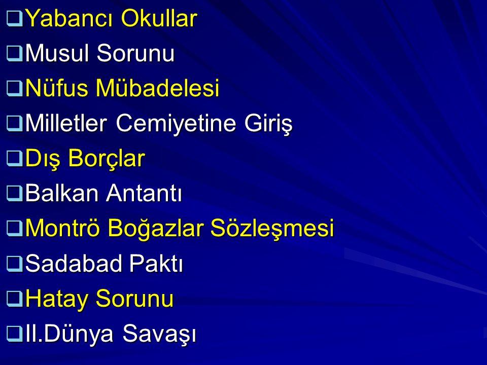 Yabancı Okullar: Osmanlı Devleti 1856 yılında yabancı okulların açılmasına izin vermişti.