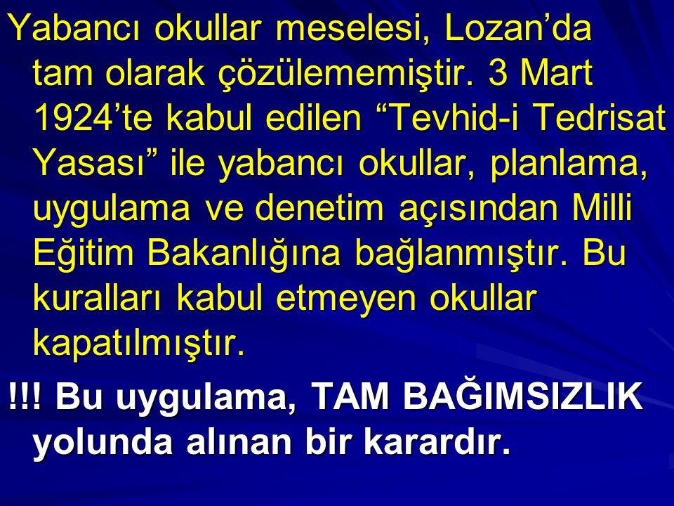 Lozan Antlaşması'nda, Boğazlarda Türk egemenliği tam olarak gerçekleşmemişti.