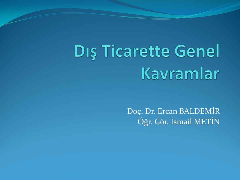 Doç. Dr. Ercan BALDEMİR Öğr. Gör. İsmail METİN