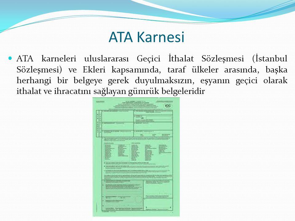 ATA Karnesi ATA karneleri uluslararası Geçici İthalat Sözleşmesi (İstanbul Sözleşmesi) ve Ekleri kapsamında, taraf ülkeler arasında, başka herhangi bi