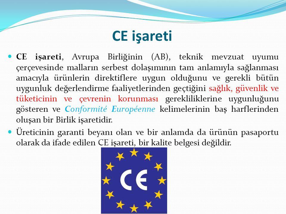 CE işareti CE işareti, Avrupa Birliğinin (AB), teknik mevzuat uyumu çerçevesinde malların serbest dolaşımının tam anlamıyla sağlanması amacıyla ürünlerin direktiflere uygun olduğunu ve gerekli bütün uygunluk değerlendirme faaliyetlerinden geçtiğini sağlık, güvenlik ve tüketicinin ve çevrenin korunması gerekliliklerine uygunluğunu gösteren ve Conformité Européenne kelimelerinin baş harflerinden oluşan bir Birlik işaretidir.