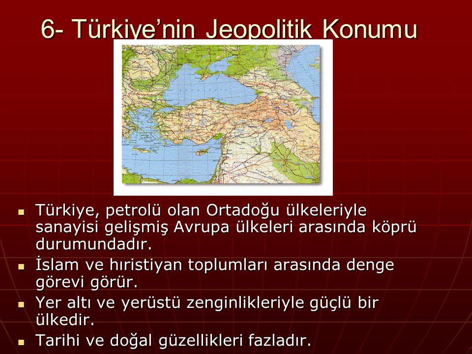 Karadeniz'e kıyısı olan ülkelerin sıcak denizlere inebileceği iki boğaza(Çanakkale ve İstanbul) sahiptir ve tek geçiş yoludur.