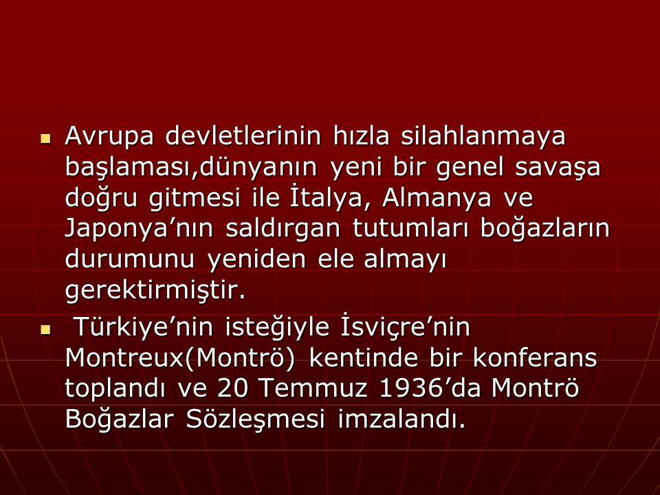 Buna göre; Boğazlar Komisyonu kaldırıldı, Komisyonun görevi Türkiye'ye devredildi.