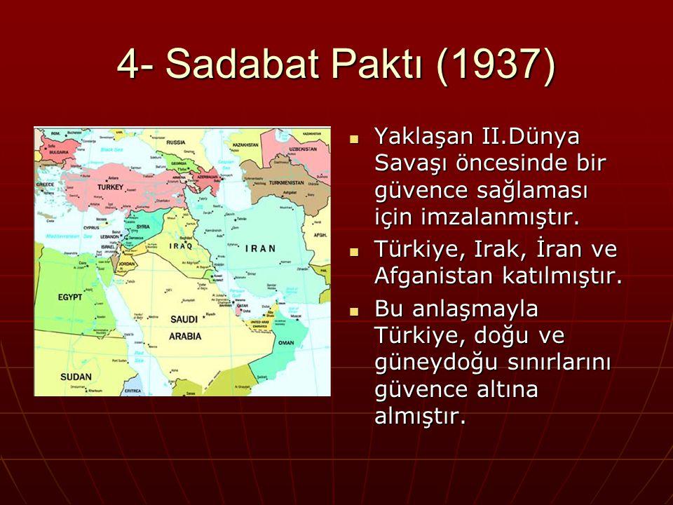5- Hatay Sorunu Fransa 1936'da Suriye'deki manda yönetimine son verince, Türkiye,Hatay'da yaşayan Türklerin durumunun görüşülmesi için Milletler Cemiyeti'ne başvurdu.