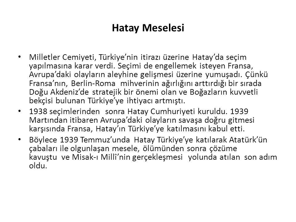Hatay Meselesi Milletler Cemiyeti, Türkiye'nin itirazı üzerine Hatay'da seçim yapılmasına karar verdi.
