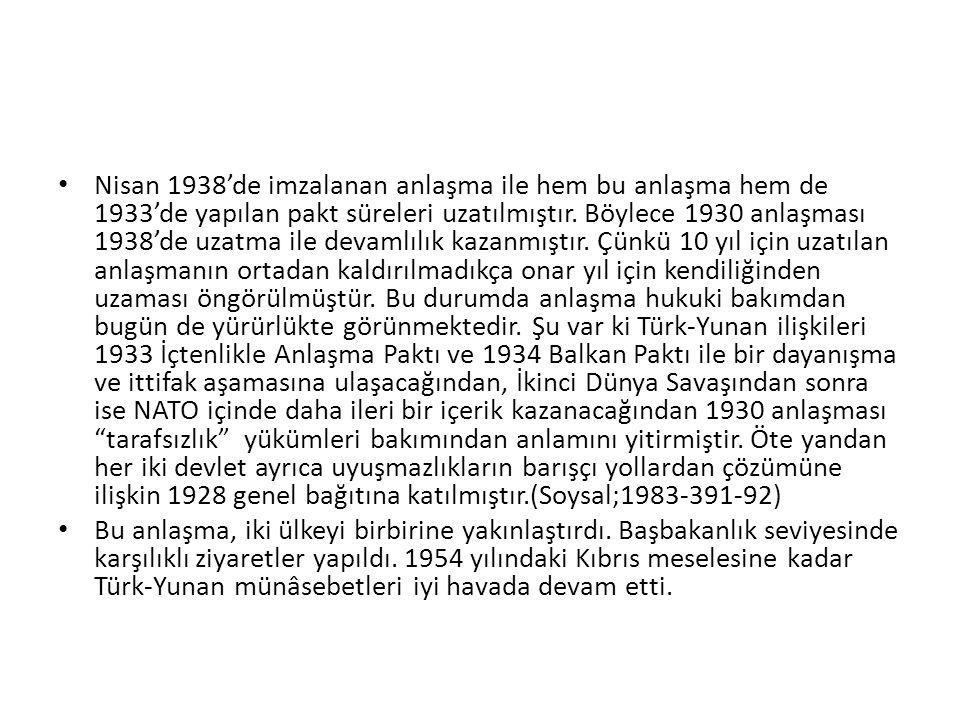 Nisan 1938'de imzalanan anlaşma ile hem bu anlaşma hem de 1933'de yapılan pakt süreleri uzatılmıştır.