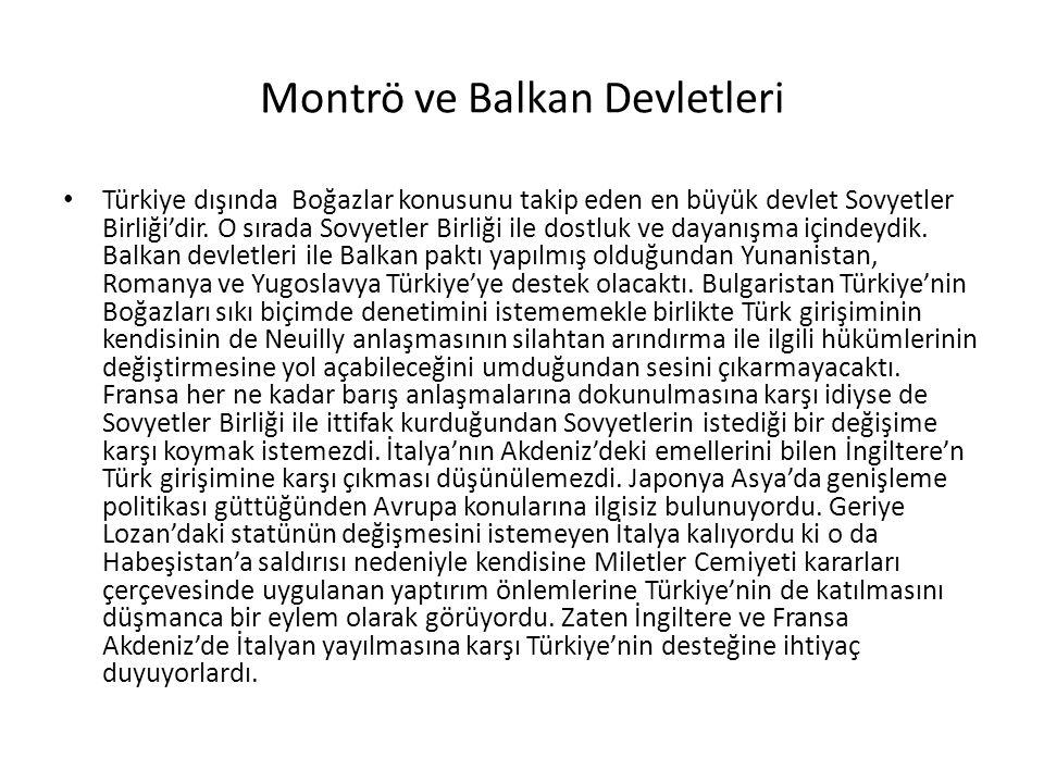 Montrö ve Balkan Devletleri Türkiye dışında Boğazlar konusunu takip eden en büyük devlet Sovyetler Birliği'dir.
