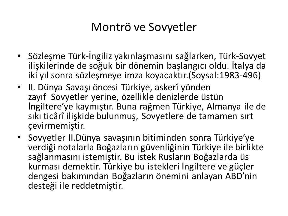 Montrö ve Sovyetler Sözleşme Türk-İngiliz yakınlaşmasını sağlarken, Türk-Sovyet ilişkilerinde de soğuk bir dönemin başlangıcı oldu.