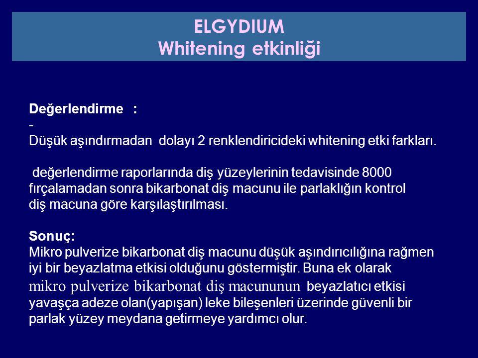 Değerlendirme : - Düşük aşındırmadan dolayı 2 renklendiricideki whitening etki farkları. değerlendirme raporlarında diş yüzeylerinin tedavisinde 8000