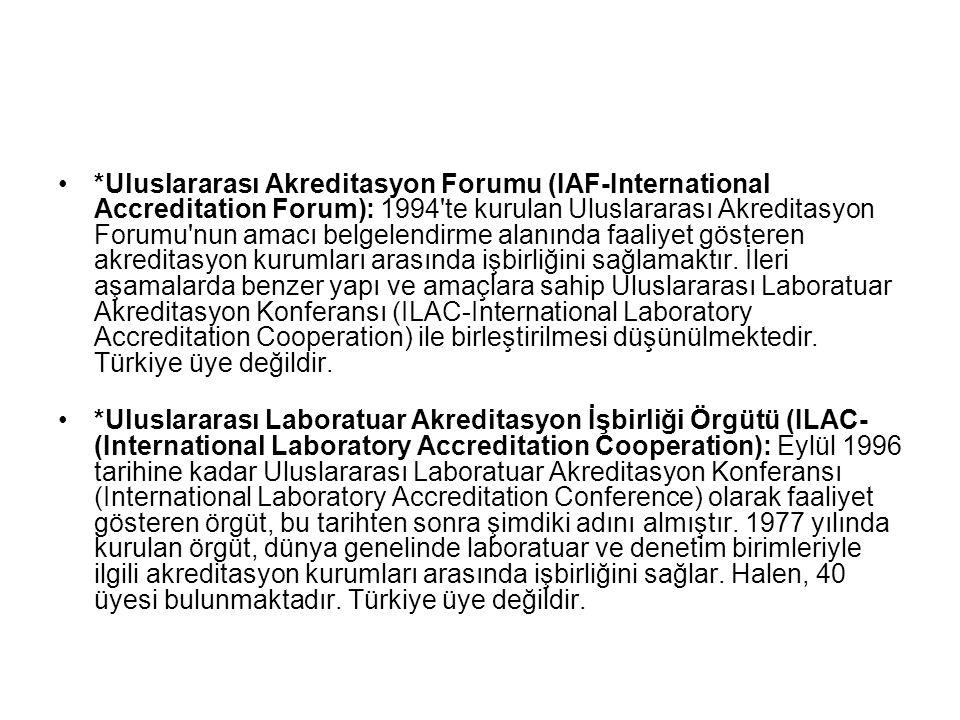 *Uluslararası Laboratuar Akreditasyon İşbirliği Örgütü (ILAC- (International Laboratory Accreditation Cooperation): Eylül 1996 tarihine kadar Uluslara