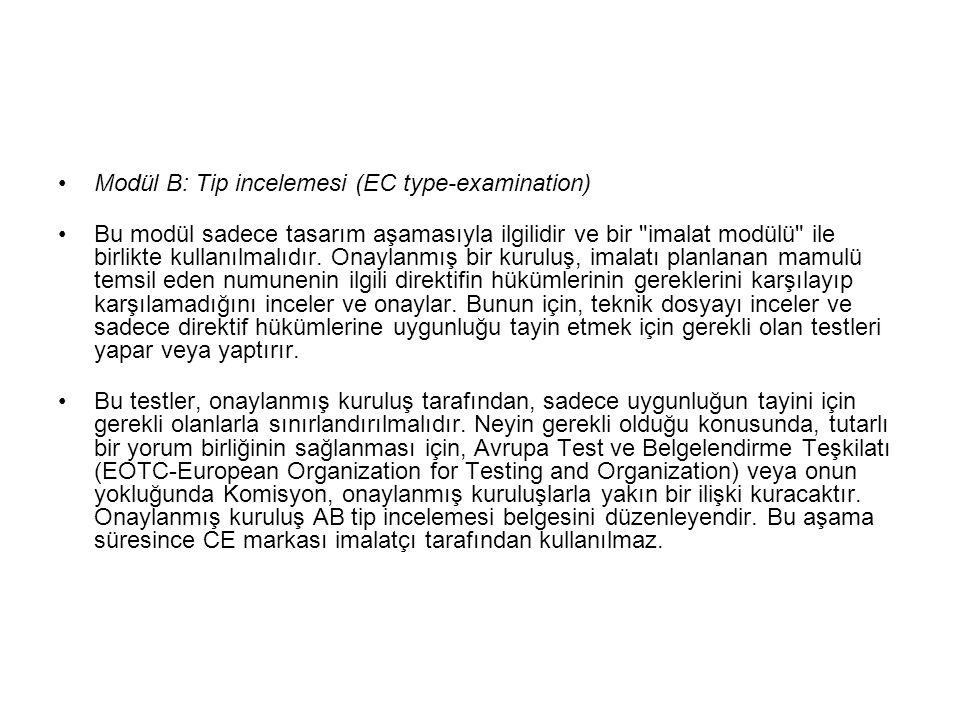 Modül B: Tip incelemesi (EC type-examination) Bu modül sadece tasarım aşamasıyla ilgilidir ve bir