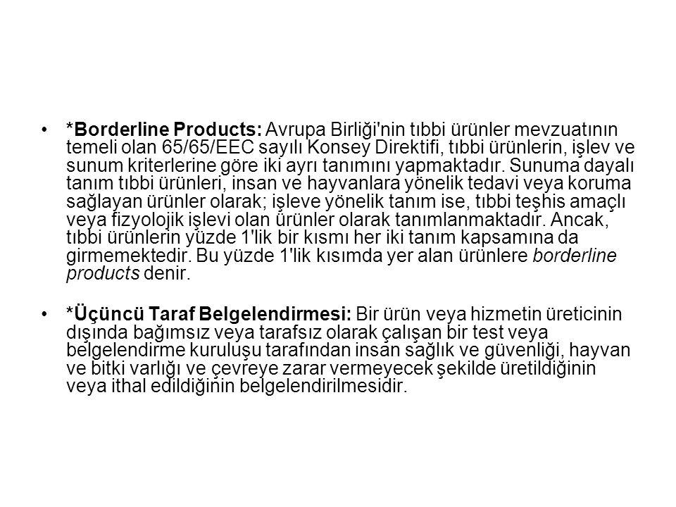 *Borderline Products: Avrupa Birliği'nin tıbbi ürünler mevzuatının temeli olan 65/65/EEC sayılı Konsey Direktifi, tıbbi ürünlerin, işlev ve sunum krit