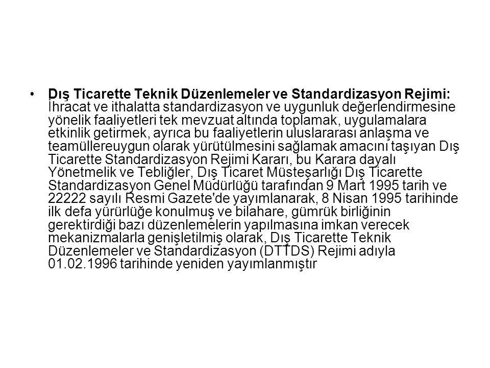 Dış Ticarette Teknik Düzenlemeler ve Standardizasyon Rejimi: İhracat ve ithalatta standardizasyon ve uygunluk değerlendirmesine yönelik faaliyetleri t