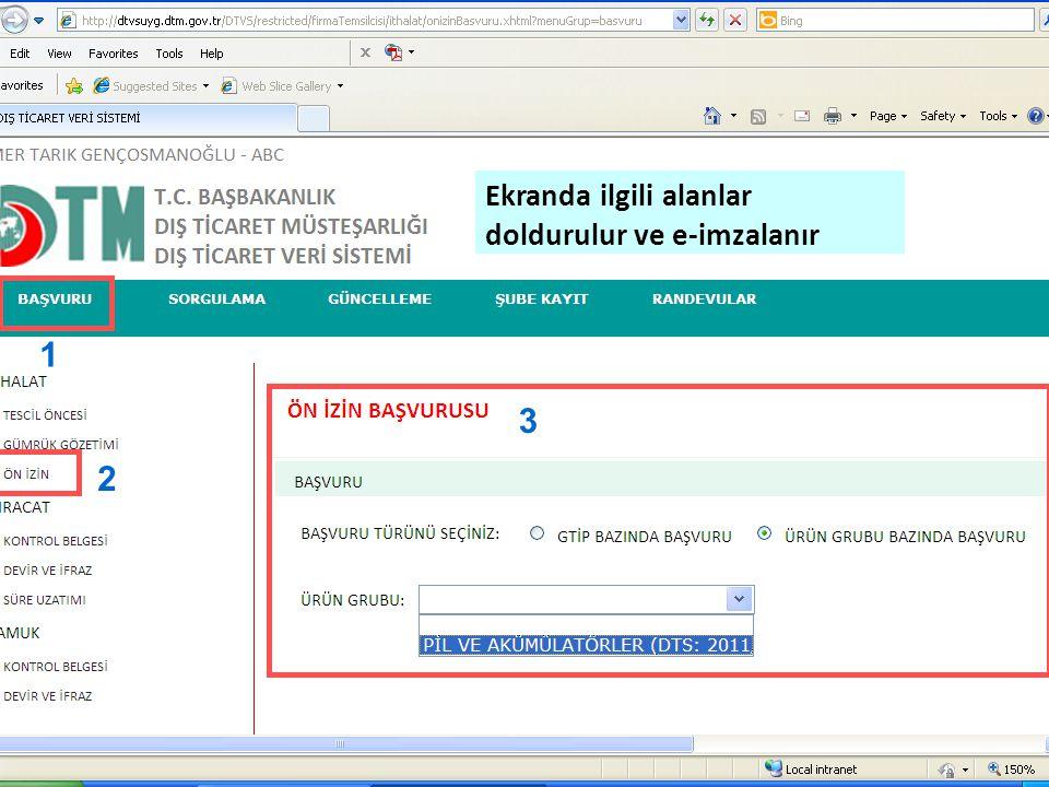 1 2 3 Ekranda ilgili alanlar doldurulur ve e-imzalanır