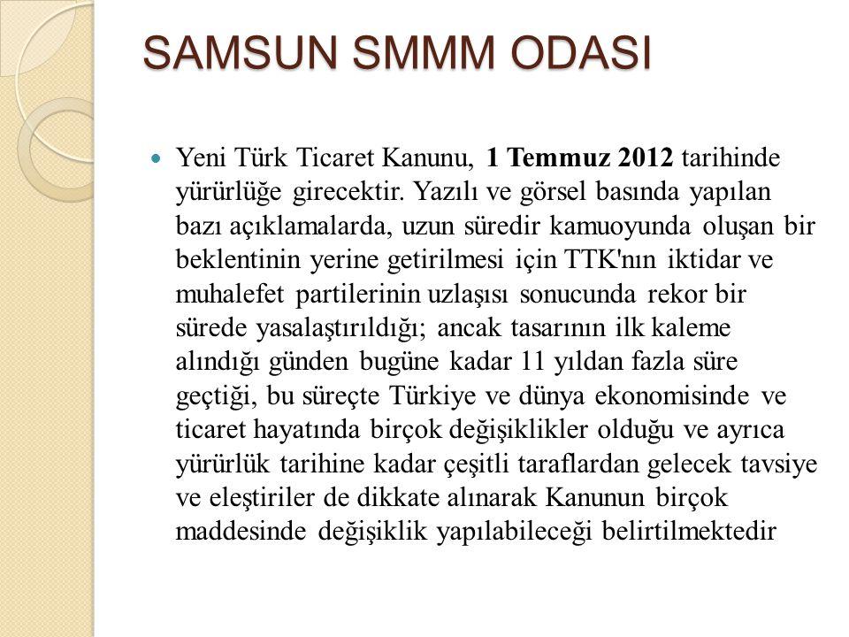 Yeni Türk Ticaret Kanunu, 1 Temmuz 2012 tarihinde yürürlüğe girecektir. Yazılı ve görsel basında yapılan bazı açıklamalarda, uzun süredir kamuoyunda o