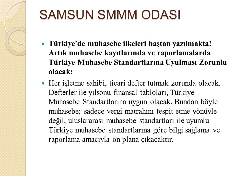 SAMSUN SMMM ODASI – Yükümlülüğün yerine getirilmesi için ekonomik fayda içeren kaynakların işletmeden çıkışının muhtemel olması (yani kaynak çıkışının gerçekleşme olasılığının, gerçekleşmeme olasılığına kıyasla daha yüksek olması) ve