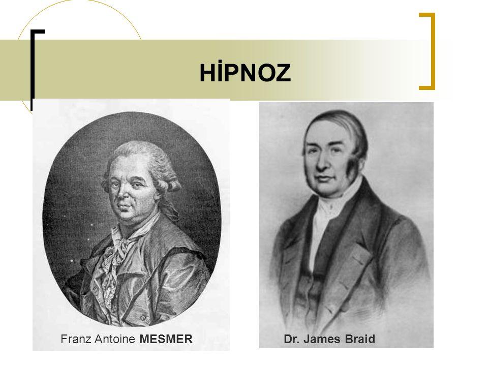 HİPNOZ Franz Antoine MESMERDr. James Braid