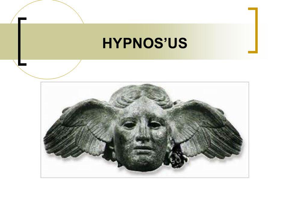 HİPNOZUN TANIMI Hypnos: Yunan mitolojisinde uyku tanrısı.