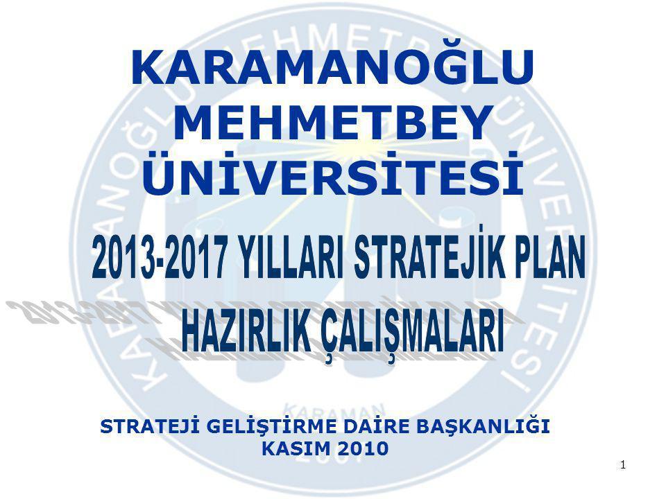 Örneğin Karamanoğlu Mehmetbey Üniversitesi Strateji Geliştirme Daire Başkanlığının Paydaşları Rektörlük Harcama Birimleri Çalışanlar Sayıştay Sosyal Güvenlik Kurumu DPT Maliye Bakanlığı KİK … vb.
